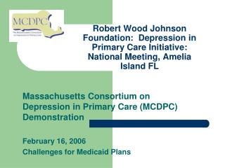 Robert Wood Johnson Foundation:  Depression in Primary Care Initiative: National Meeting, Amelia Island FL
