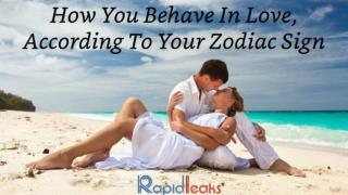 How You Behave In Love, According To Your Zodiac Sign!