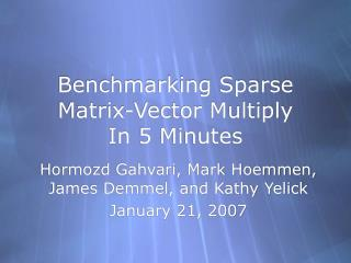 Benchmarking Sparse Matrix-Vector Multiply In 5 Minutes