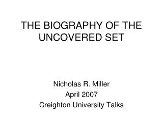 THE BIOGRAPHY OF THE UNCOVERED SET