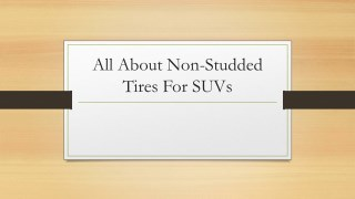 All About Non-Studded Tires For SUVs