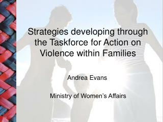 Strategies developing through the Taskforce for Action on Violence within Families