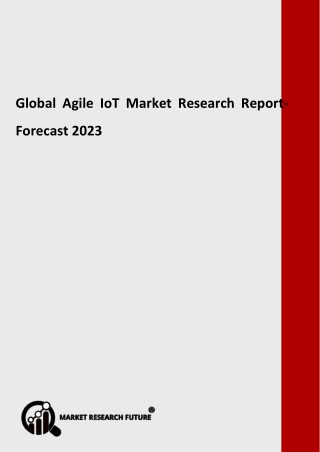 Agile IoT Market Estimated to Grow with a Healthy CAGR During Forecast Period 2018-2023