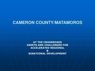 CAMERON COUNTY/MATAMOROS