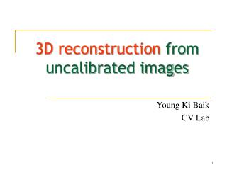 3D reconstruction  from uncalibrated images