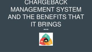Chargeback Management System And The Benefits That It Brings