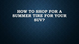How to Shop for a Summer Tire For Your SUV?