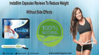 InstaSlim Capsules Reviews to Reduce Weight without Side Effects