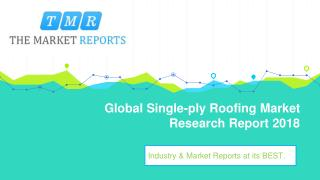 Global Single-ply Roofing Market Size, Growth and Comparison by Regions, Types and Applications
