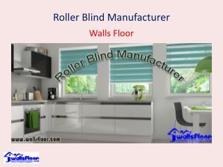 Roller Blind Manufacturer