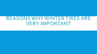 Reasons Why Winter Tires are Very Important