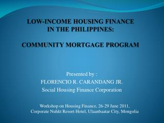 LOW-INCOME HOUSING FINANCE  IN THE PHILIPPINES:  COMMUNITY MORTGAGE PROGRAM