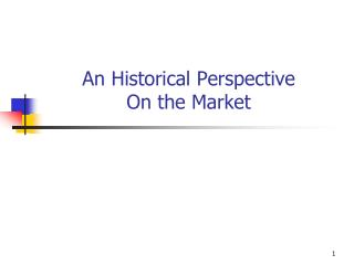 An Historical Perspective          On the Market