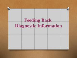 Feeding Back  Diagnostic Information