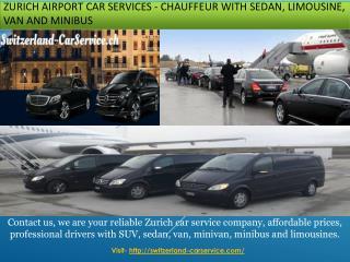 Zurich Airport Car Services - Chauffeur with Sedan, Limousine, Van and Minibus