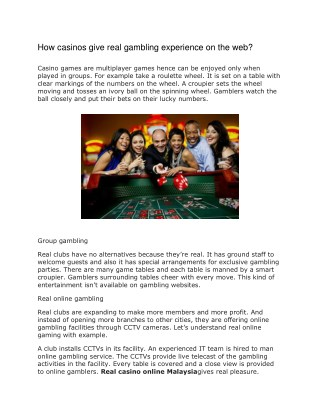 How casinos give real gambling experience on the web