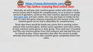 Useful Tips before enjoying Real online slots