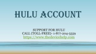 hulu account Help Call Toll Free 1-877-204-5559