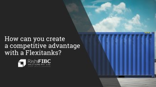 How Can You Create A Competitive Advantage With A Flexitanks