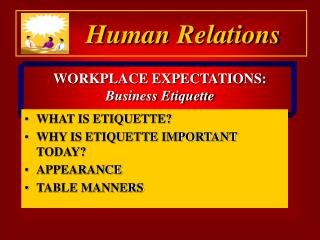 WORKPLACE EXPECTATIONS:   Business Etiquette