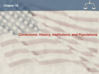 Corrections: History, Institutions, and Populations