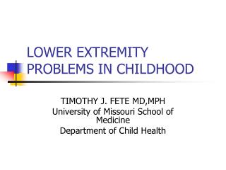 LOWER EXTREMITY PROBLEMS IN CHILDHOOD