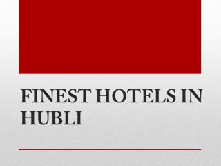 FINEST HOTELS IN HUBLI