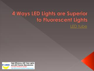 4 Ways LED Lights are Superior to Fluorescent Lights