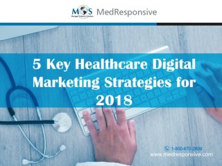 Top 5 Healthcare Digital Marketing Strategies for 2018
