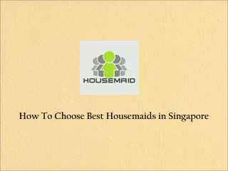Best Housemaids in Singapore