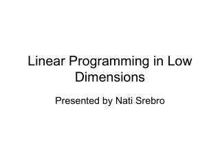 Linear Programming in Low Dimensions