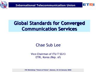 Global Standards for Converged Communication Services