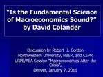 Is the Fundamental Science of Macroeconomics Sound  by David Colander