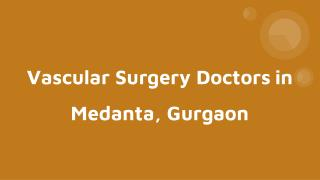 Vascular surgery doctors in medanta