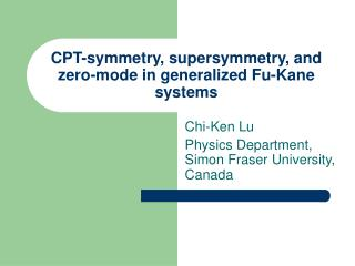 CPT-symmetry, supersymmetry, and zero-mode in generalized Fu-Kane systems