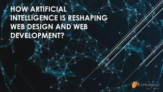 HOW ARTIFICIAL INTELLIGENCE IS RESHAPING WEB DESIGN AND WEB DEVELOPMENT