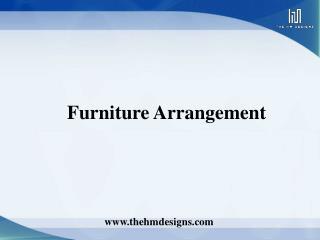 Furniture Arrangement - Interior Design