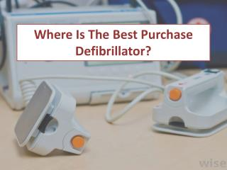 Where Is The Best Purchase Defibrillator?