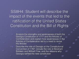 SS8H4: Student will describe the impact of the events that led to the ratification of the United States Constitution and