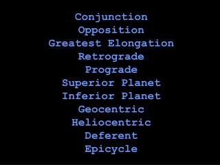 Conjunction Opposition Greatest Elongation Retrograde Prograde Superior Planet Inferior Planet Geocentric Heliocentric D