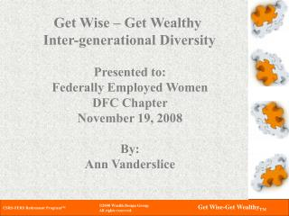 Get Wise – Get Wealthy  Inter-generational Diversity