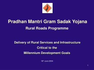 Pradhan Mantri Gram Sadak Yojana Rural Roads Programme  Delivery of Rural Services and Infrastructure Critical to the  M