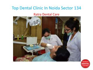 Top Dental Clinic In Noida Sector 134