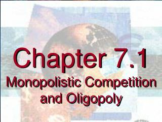 Chapter 7.1 Monopolistic Competition and Oligopoly