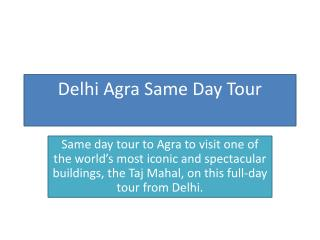 Delhi Agra One Day Tour Package By Car