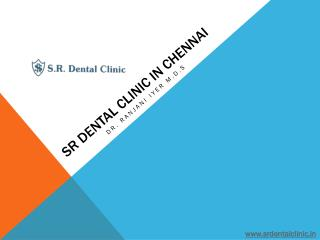 SR Dental Clinic in Mylapore & Adayar Chennai