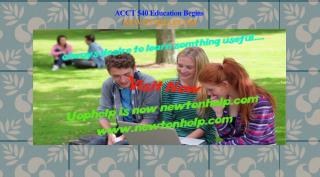ACCT 540 Education Begins/newtonhelp.com