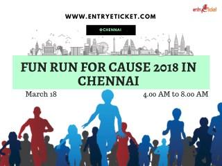 FUN RUN FOR CAUSE 2018 IN CHENNAI | ENTRYETICKET | MARATHON | RUNNING