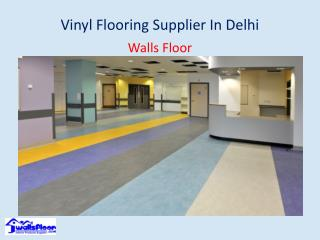 Vinyl Flooring Supplier In Delhi