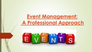 Event Management: A Professional Approach